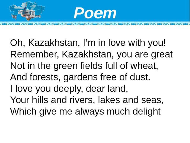 Oh, Kazakhstan, I'minlove with you! Remember, Kazakhstan, you are great Not...