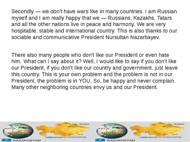 Secondly— we don't have wars like in many countries. I am Russian myself and...