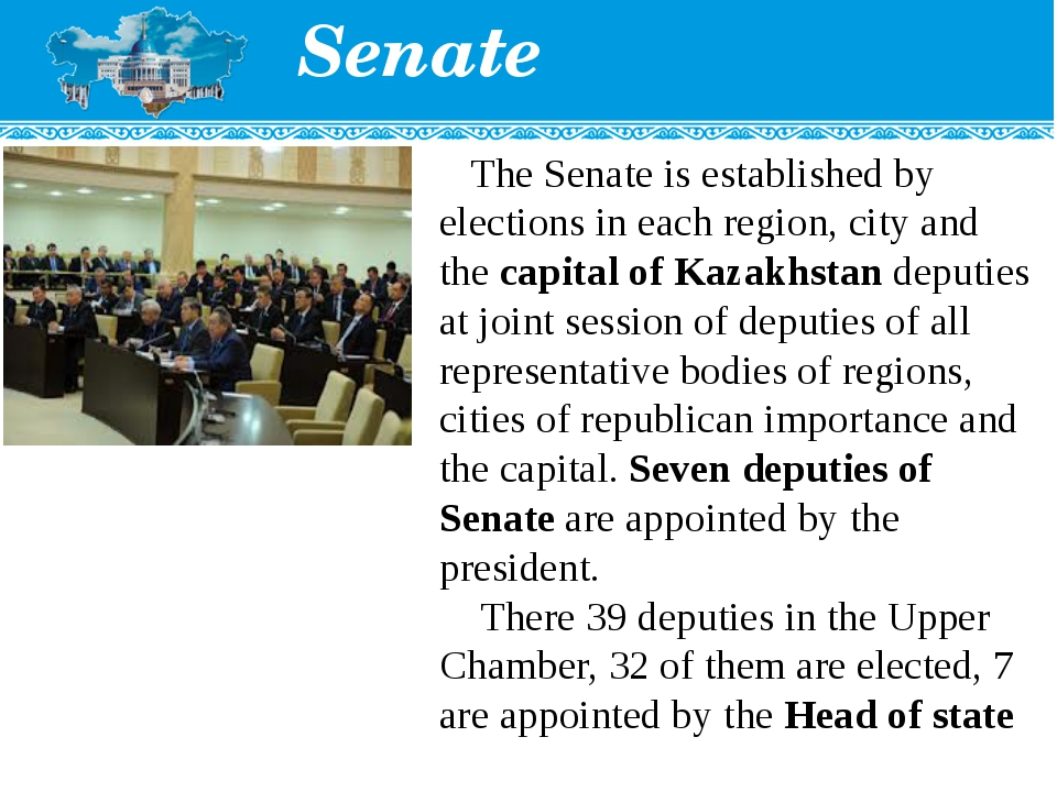 Senate The Senate is established by elections in each region, city and theca...