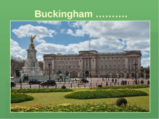 Buckingham ……….