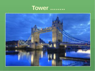 Tower ……..