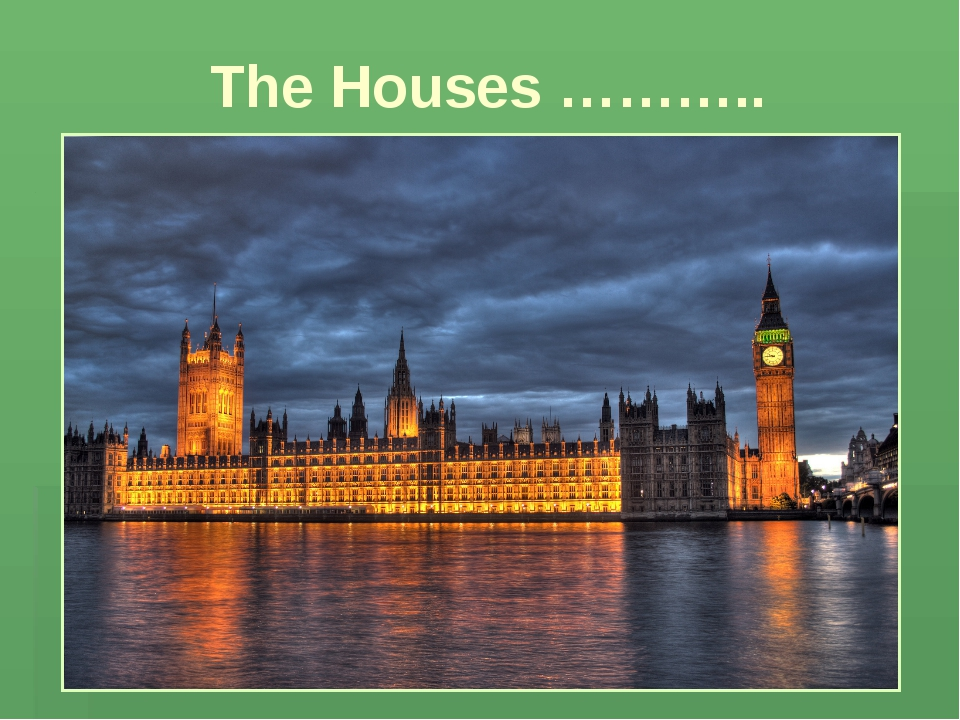 The Houses ………..