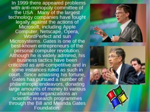 In 1999 there appeared problems with anti-monopoly committee of the USA . Ma