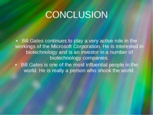 Bill Gates continues to play a very active role in the workings of the Micros