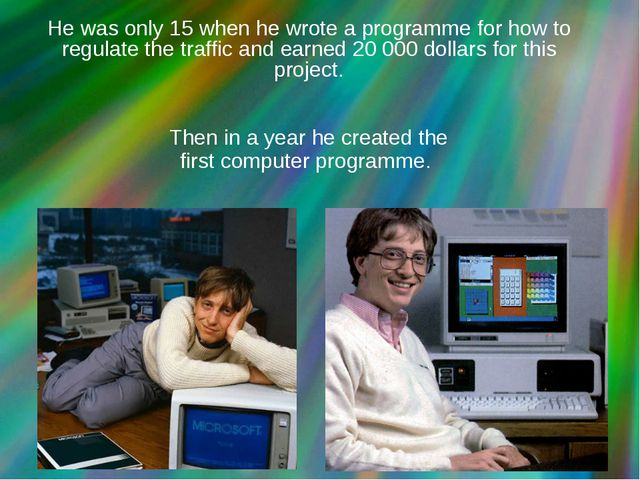 He was only 15 when he wrote a programme for how to regulate the traffic and...