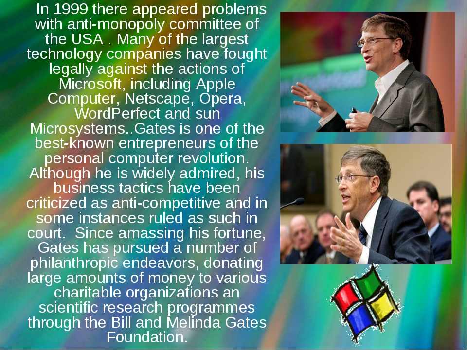 In 1999 there appeared problems with anti-monopoly committee of the USA . Ma...