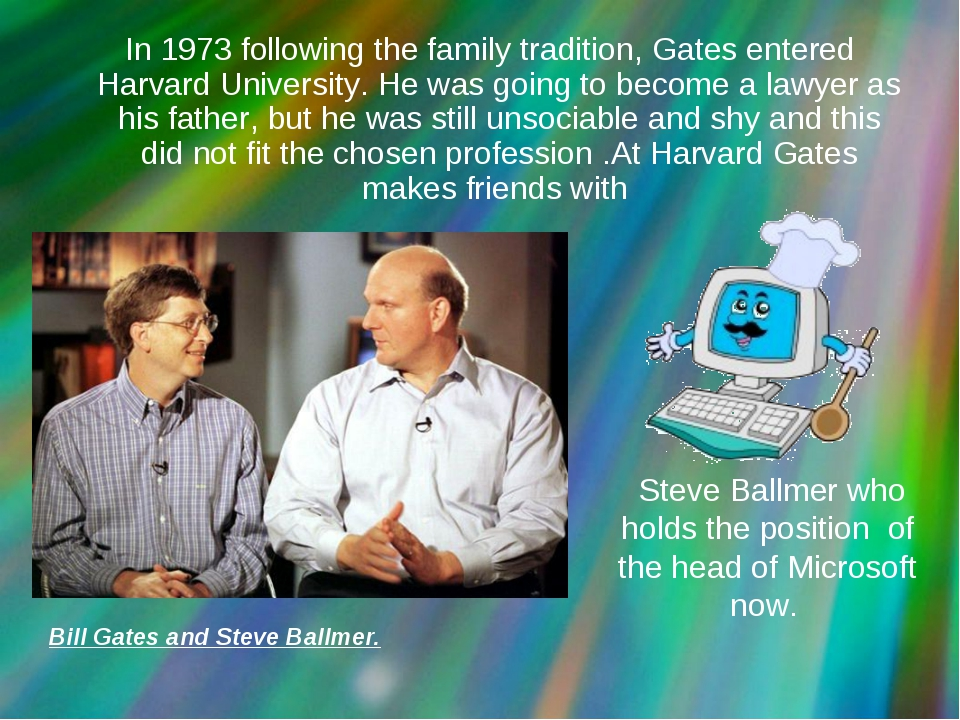 In 1973 following the family tradition, Gates entered Harvard University. He...