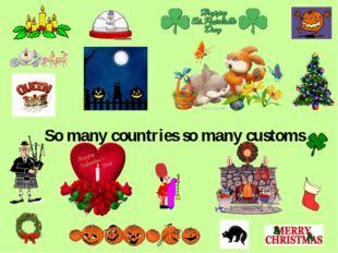So many countries so many customs