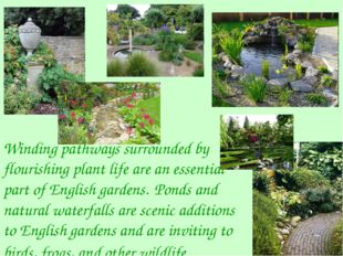 Winding pathways surrounded by flourishing plant life are an essential part o