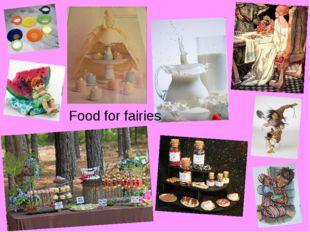 Food for fairies