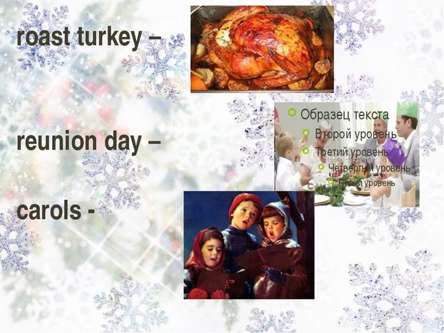 roast turkey – reunion day – carols -