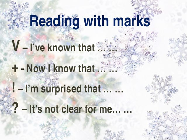 Reading with marks V – I've known that … … + - Now I know that … … ! – I'm su...