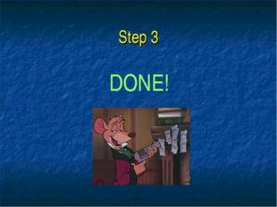 Step 3 DONE!