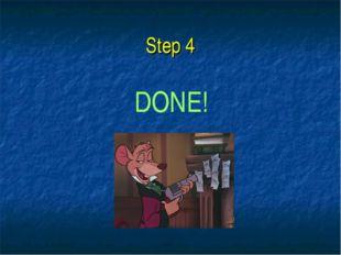 Step 4 DONE!