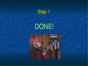 Step 1 DONE!