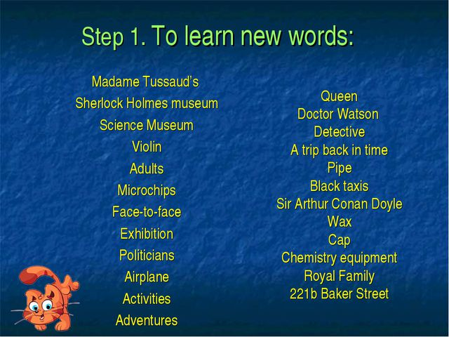 Step 1. To learn new words: Madame Tussaud's Sherlock Holmes museum Science M...