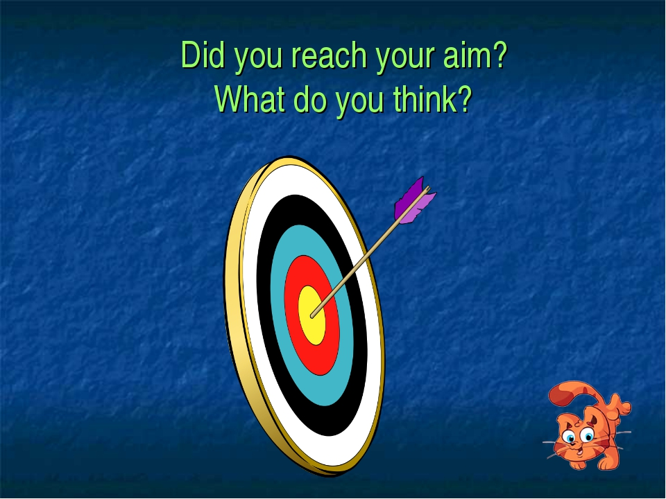 Did you reach your aim? What do you think?