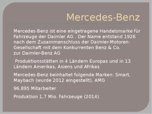 Mercedes-Benz Mercedes-Benz ist eine eingetrageneHandelsmarke für Fahrzeuge