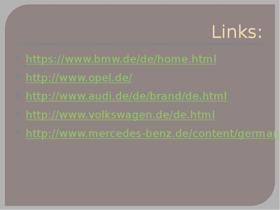 Links: https://www.bmw.de/de/home.html http://www.opel.de/ http://www.audi.de...