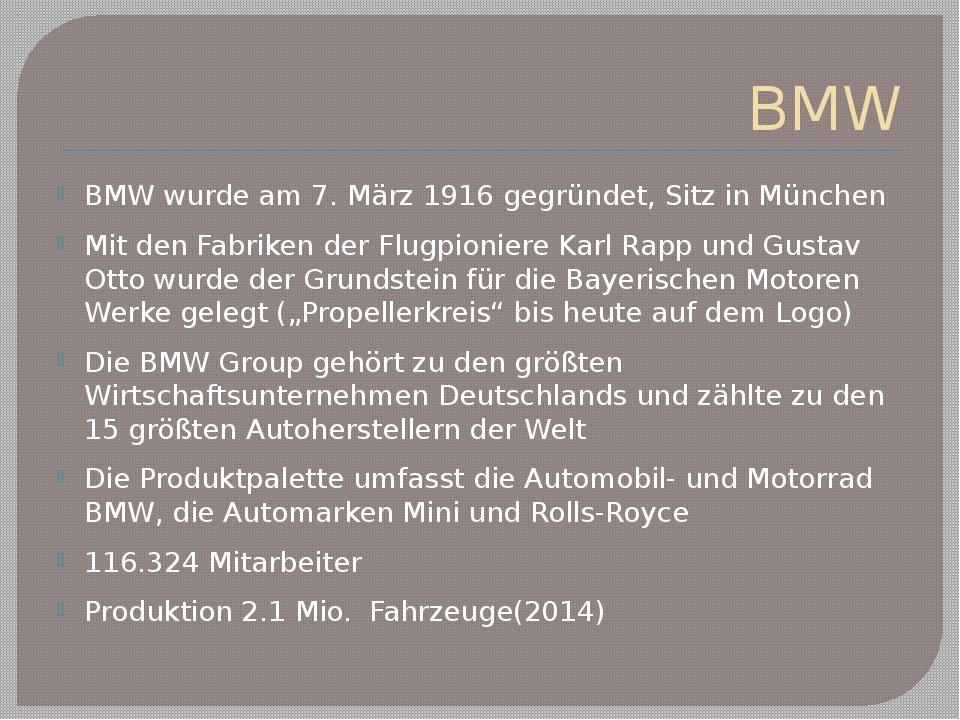BMW BMW wurde am 7. März1916 gegründet, Sitz in München Mit den Fabriken der...