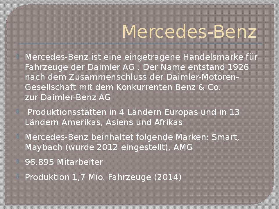 Mercedes-Benz Mercedes-Benz ist eine eingetrageneHandelsmarke für Fahrzeuge...
