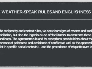 WEATHER-SPEAK RULES AND ENGLISHNESS In the reciprocity and context rules, we