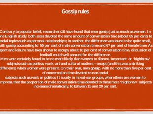 Contrary to popular belief, researchers16 have found that men gossip just as