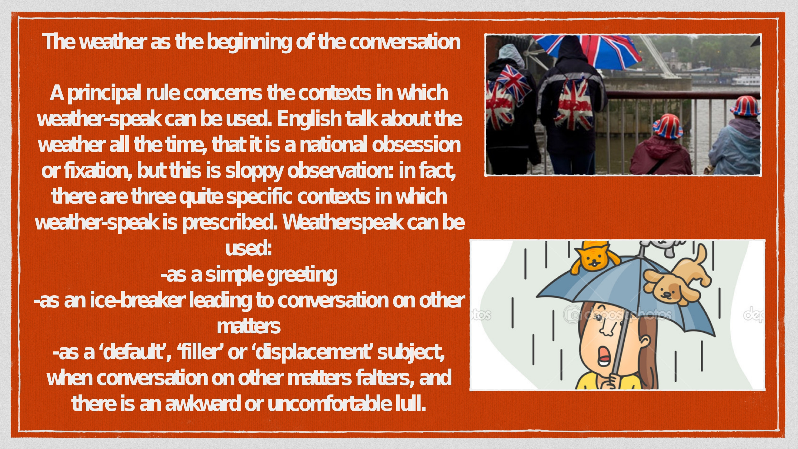 The weather as the beginning of the conversation A principal rule concerns th...