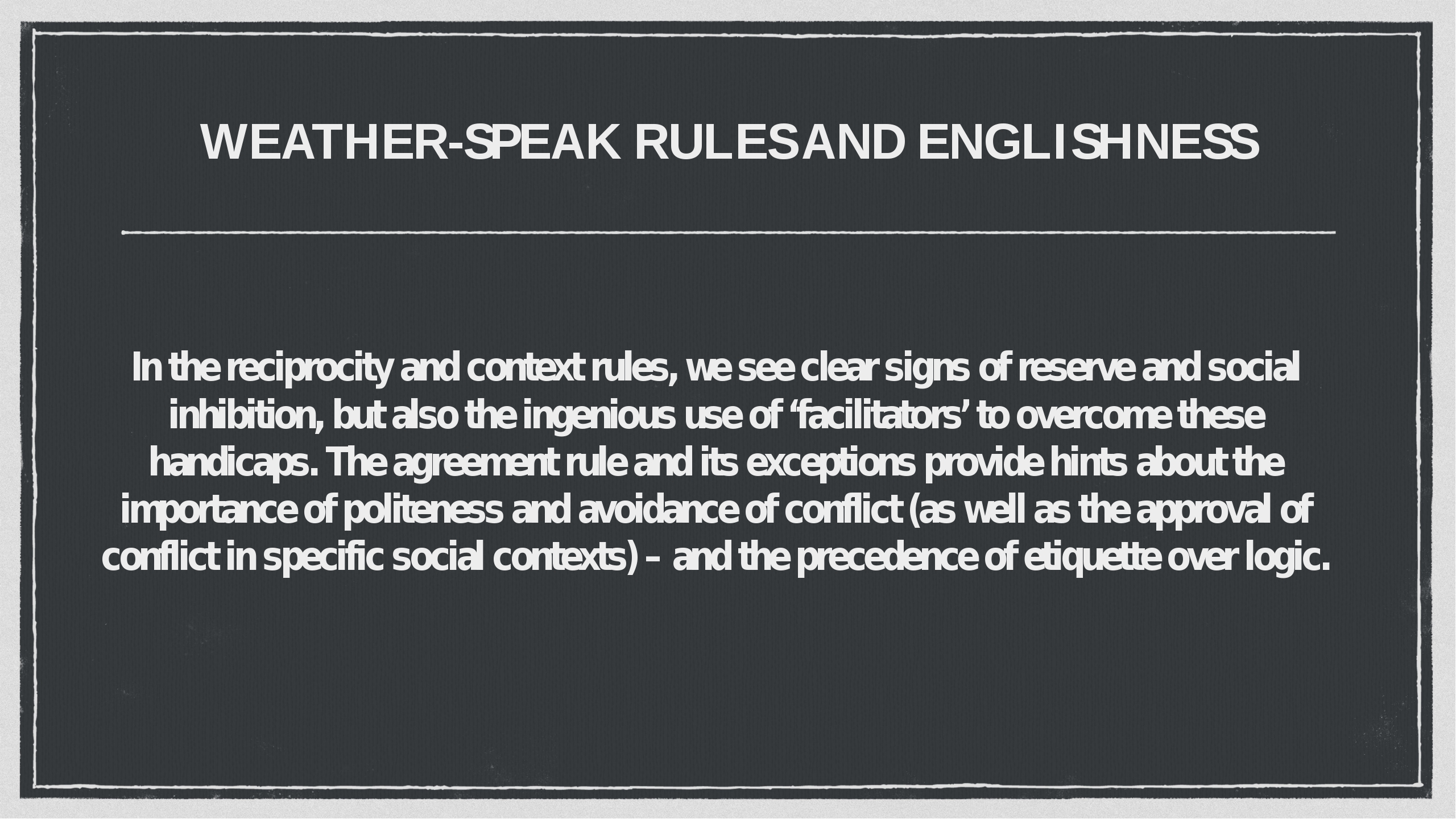 WEATHER-SPEAK RULES AND ENGLISHNESS In the reciprocity and context rules, we...