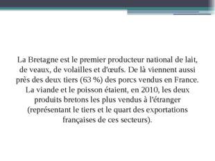 La Bretagne est le premier producteur national de lait, de veaux, de volaill