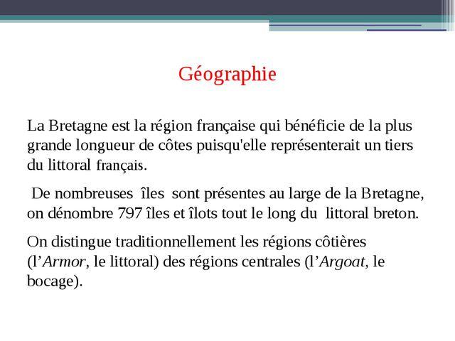 Géographie La Bretagne est la région française qui bénéficie de la plus grand...