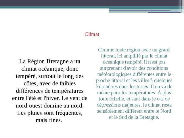 Climat La Région Bretagne a un climat océanique, donc tempéré, surtout le lo...