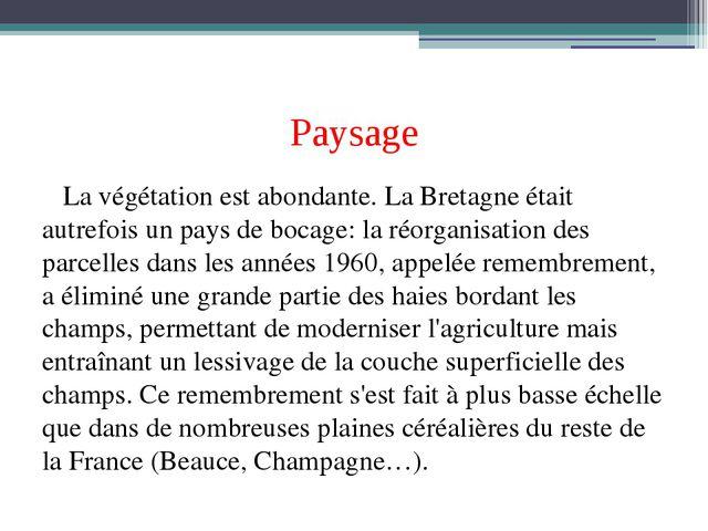 Paysage La végétation est abondante. La Bretagne était autrefois un pays de b...