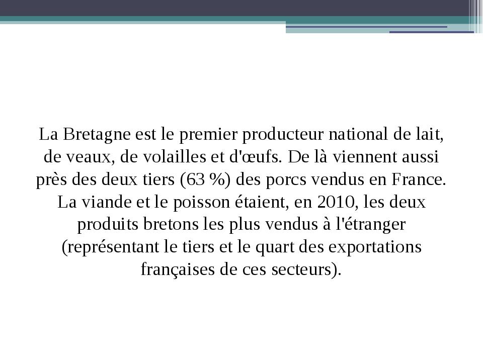 La Bretagne est le premier producteur national de lait, de veaux, de volaill...