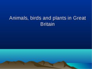Animals, birds and plants in Great Britain