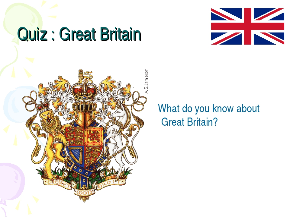 Quiz : Great Britain What do you know about Great Britain?