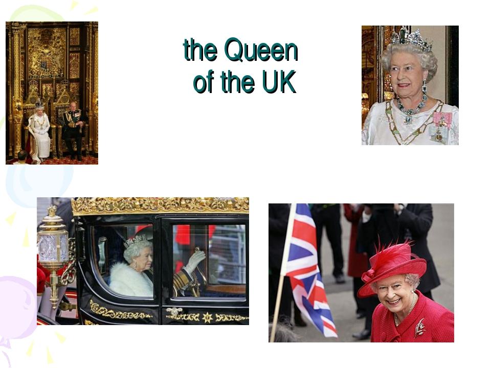 the Queen of the UK
