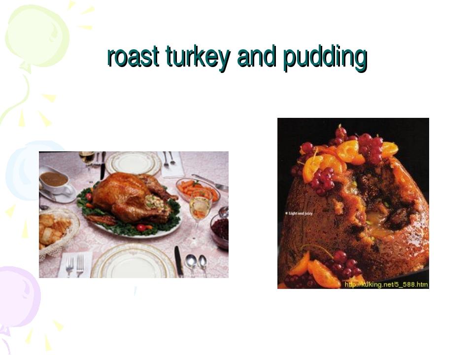 roast turkey and pudding