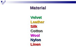 Material Velvet Leather Silk Cotton Wool Nylon Linen