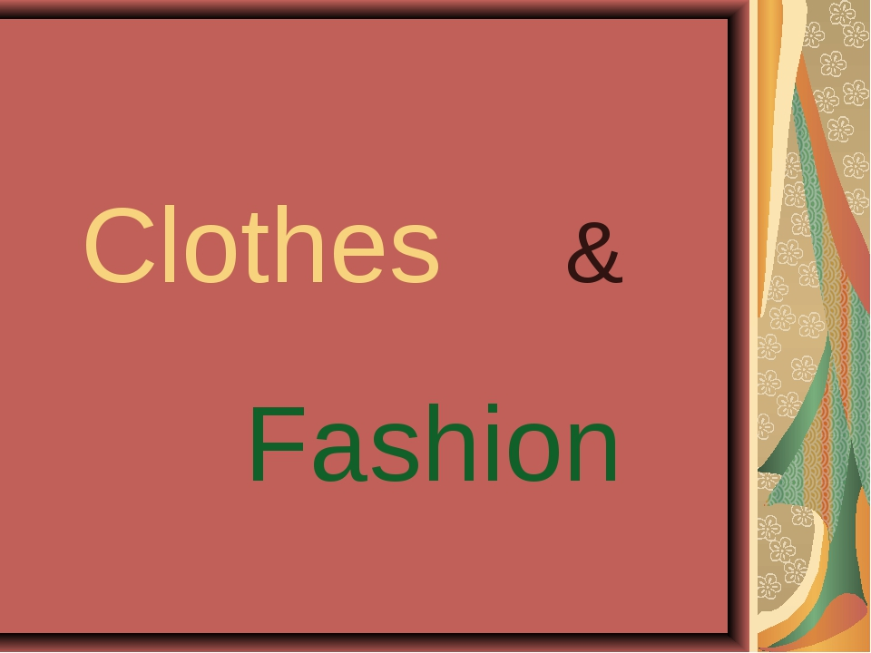 Clothes & Fashion
