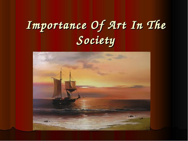 Importance Of Art In The Society
