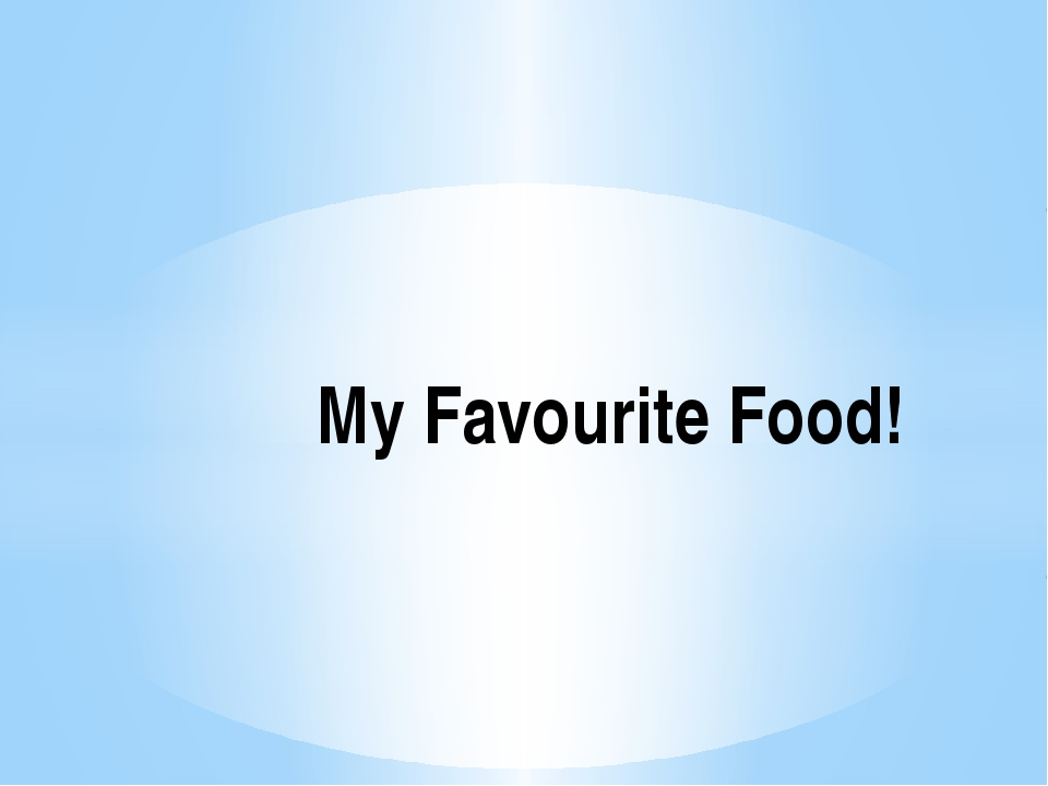 My Favourite Food!