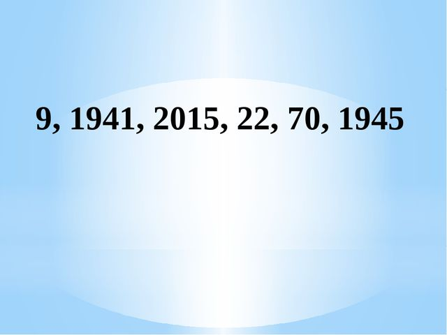 9, 1941, 2015, 22, 70, 1945