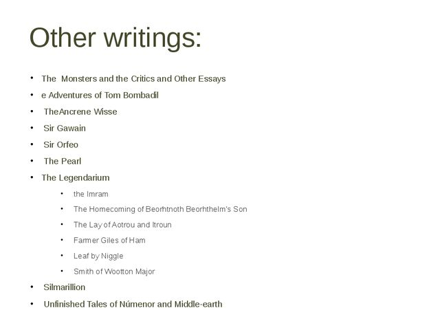 Other writings: The Monsters and the Critics and Other Essays e Adventures of...