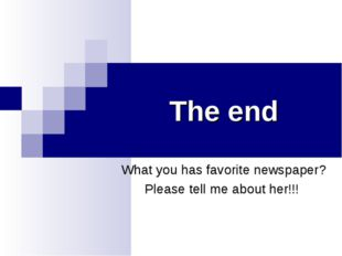 The end What you has favorite newspaper? Please tell me about her!!!