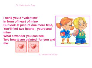 "St. Valentine's Day St. Valentine's Day I send you a ""valentine"" In form of h"