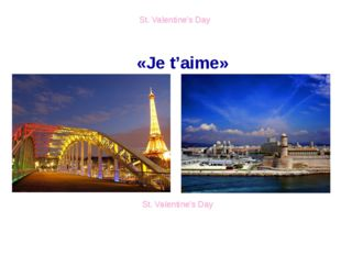 St. Valentine's Day St. Valentine's Day «Je t'aime»