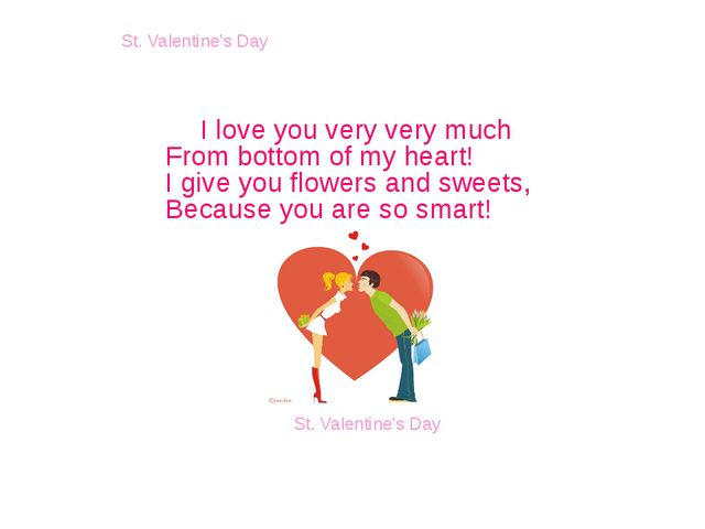 I love you very very much From bottom of my heart! I give you flowers and sw...