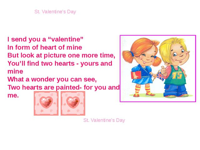 "St. Valentine's Day St. Valentine's Day I send you a ""valentine"" In form of h..."