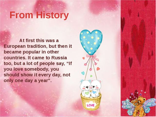 From History 		At first this was a European tradition, but then it became pop...